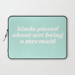 pissed about not being a mermaid Laptop Sleeve