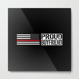 Firefighter: Proud Boyfriend (Thin Red Line) Metal Print