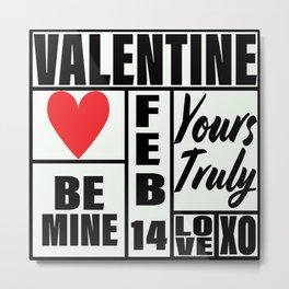 Be Mine, Valentine! Metal Print