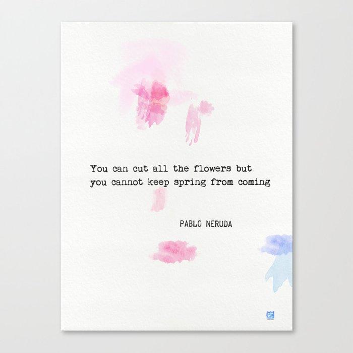 Pablo Neruda Quote Canvas Print By Wildpaperzero