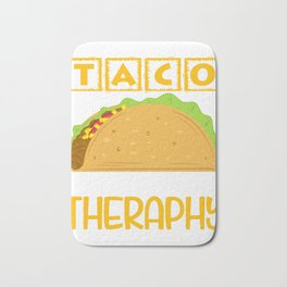 """""""Taco Is Cheaper Than Therapy"""" Perfect Gift For Any Tacos Lovers T-shirt Design Vegetables Meat Bath Mat"""