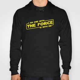i am one with the force the force is with me Hoody