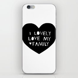 Lovely Love My Family in Black iPhone Skin