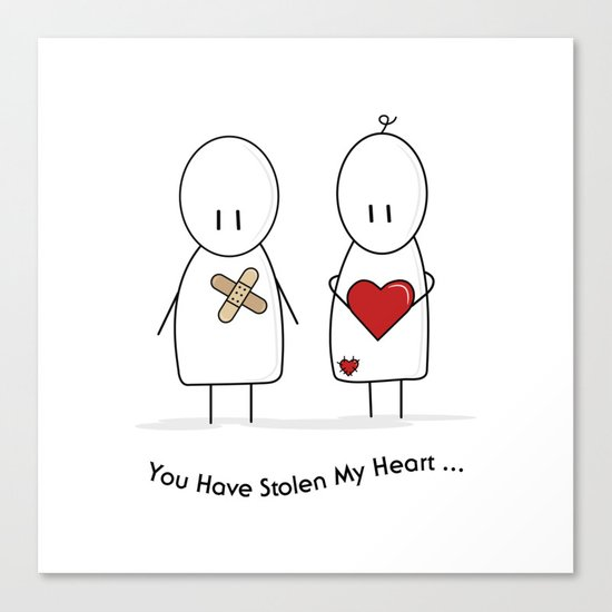 You Have Stolen My Heart Canvas Print