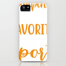 Camping is my Favorite Sport.  iPhone Case