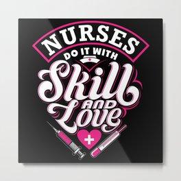 Nurse Skill and Love Metal Print
