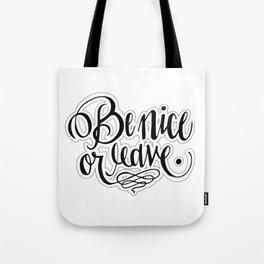 Be Nice Or Leave. Tote Bag