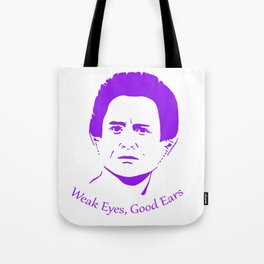 Weak Eyes, Good Ears Tote Bag