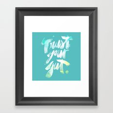 Trust your Gut Framed Art Print