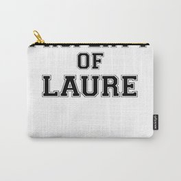 Property of LAURE Carry-All Pouch