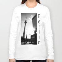 berlin Long Sleeve T-shirts featuring Berlin by Falko Follert Art-FF77