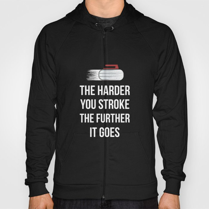 3ec31c70f Funny Adult Humor Sarcastic Curling T-shirt Hard Stroke Hoody by ...