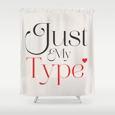 Just My Type Shower Curtain
