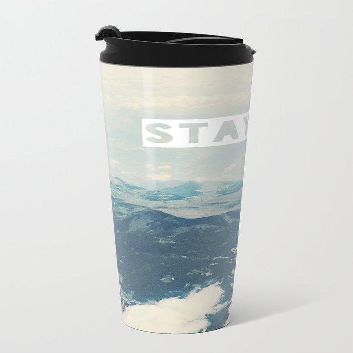 Stay High Metal Travel Mug