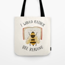 I Would Rather Bee Reading Tote Bag