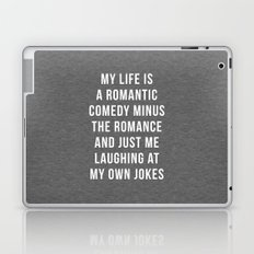 Romantic Comedy Funny Quote Laptop & iPad Skin