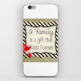 The Gift of Family iPhone Skin