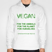 vegan Hoodies featuring Why Vegan? by VegArt