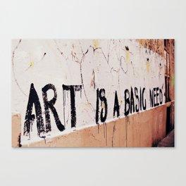 Art is a basic need Canvas Print