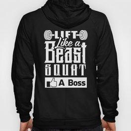 Lift Like A Beast Squat Like A Boss Hoody