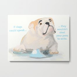 If dogs could speak Metal Print