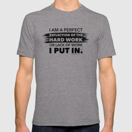 Reflection of Hard Work - Black T-shirt
