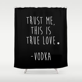 Trust Me - VODKA Shower Curtain