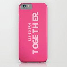 Let's kern together iPhone 6s Slim Case