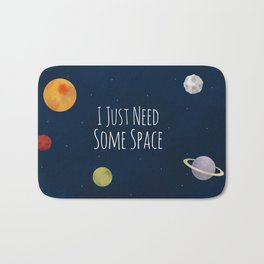 I Just Need Some Space Bath Mat