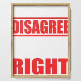 """A Sarcastic Tee """"It's Ok If You Disagree With Me I Can't Forse You To Be Right"""" T-shirt Design Serving Tray"""