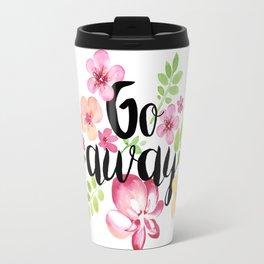 Go Away Travel Mug
