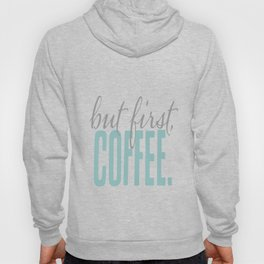 But First Coffee Typography Design Hoody