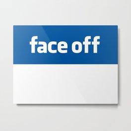 2010 - Face Off Metal Print