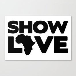 SHOW LOVE Canvas Print