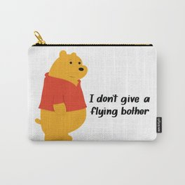 I dont give a bother Carry-All Pouch