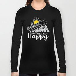 Adventure Makes Me Happy Long Sleeve T-shirt