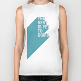 The Best Is Yet To Come (Aqua) Biker Tank