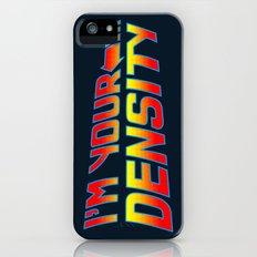 I'm Your Density iPhone (5, 5s) Slim Case