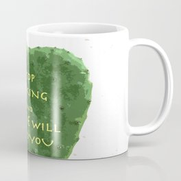 stop looking and love will find you Coffee Mug