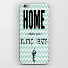 Home is where your rump rests iPhone Skin