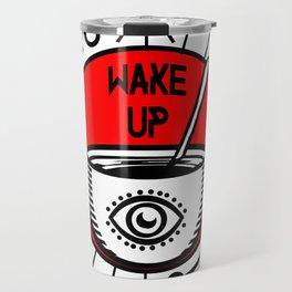 WAKE UP! Travel Mug