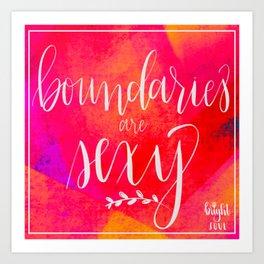 Boundaries are Sexy Art Print