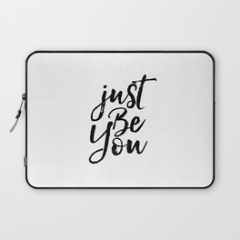 Motivational Poster,Just Be You,Be Yourself,Inspirational Quote,Printable Art,Quote Printable Laptop Sleeve
