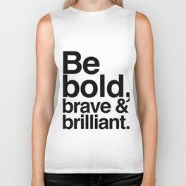 Be Bold, Brave & Brilliant Biker Tank