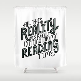 Reality Vs. Reading Time - Black Mint Shower Curtain