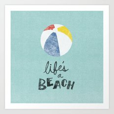 Life's a Beach. Art Print
