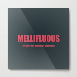 MELLIFLUOUS Metal Print
