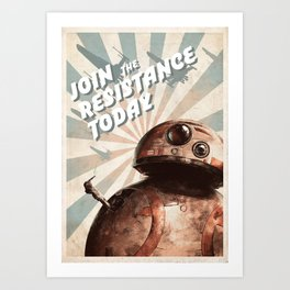 Join The Resistance Today! Art Print
