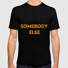 somebody else T-shirt
