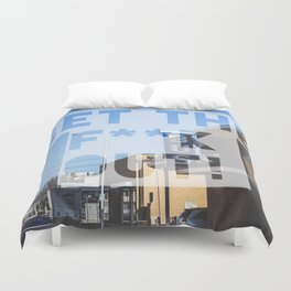 Get the F**k Out!  Duvet Cover